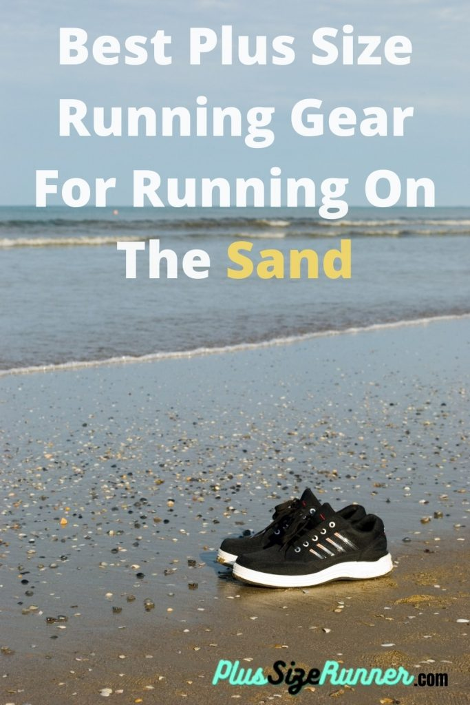 Best-Plus-Size-Gear-For-Running-In-The-Sand